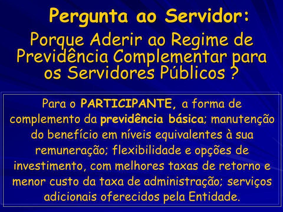 Pergunta ao Servidor: Porque Aderir ao Regime de Previdência Complementar para os Servidores Públicos