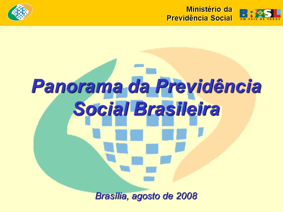 Panorama da Previdência Social Brasileira
