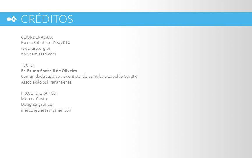 COORDENAÇÃO: Escola Sabatina USB/2014 www. usb. org. br www. amissao