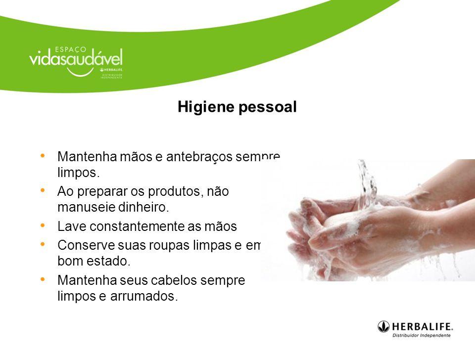 Higiene pessoal Mantenha mãos e antebraços sempre limpos.