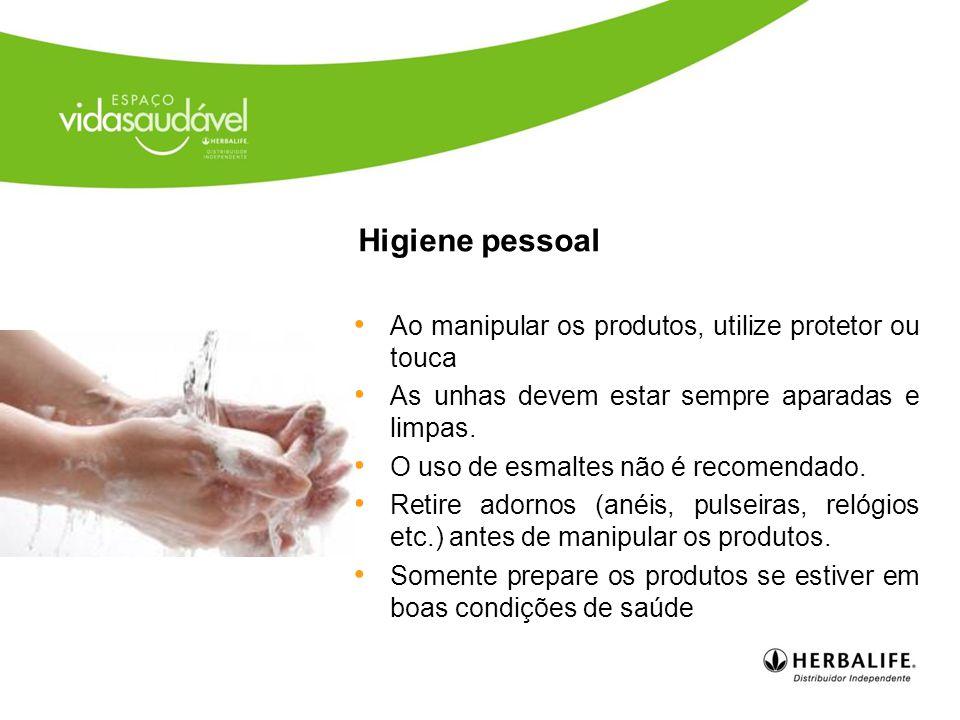 Higiene pessoal Ao manipular os produtos, utilize protetor ou touca