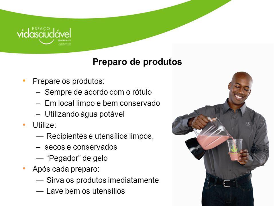 Preparo de produtos Prepare os produtos: Sempre de acordo com o rótulo