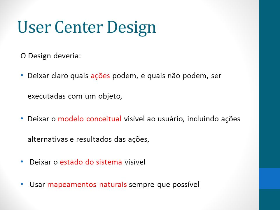 User Center Design O Design deveria: