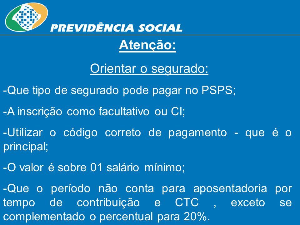 Atenção: Orientar o segurado: Que tipo de segurado pode pagar no PSPS;