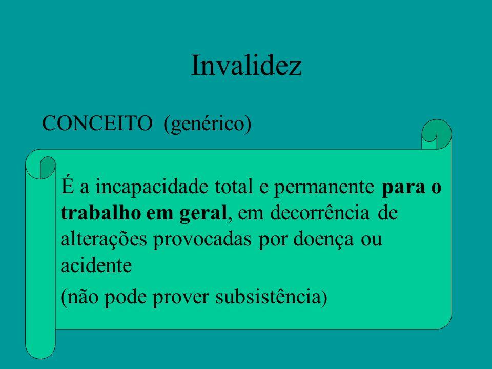 Invalidez CONCEITO (genérico) (não pode prover subsistência)