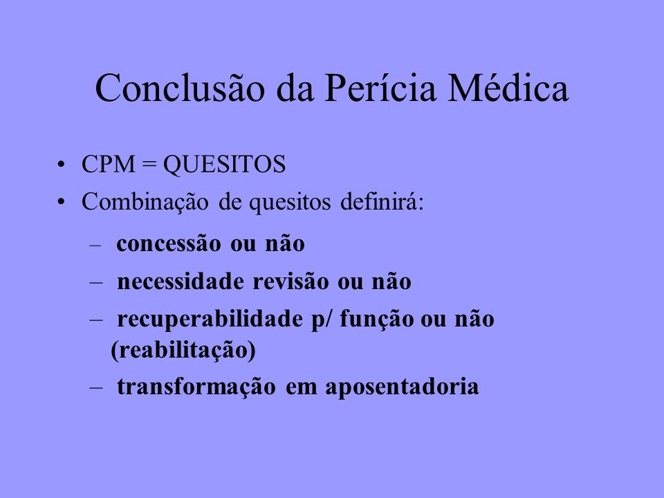 Conclusão da Perícia Médica