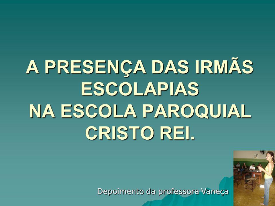 A PRESENÇA DAS IRMÃS ESCOLAPIAS NA ESCOLA PAROQUIAL CRISTO REI.