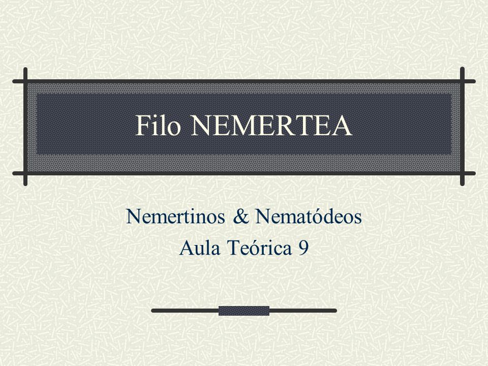 Nemertinos & Nematódeos Aula Teórica 9