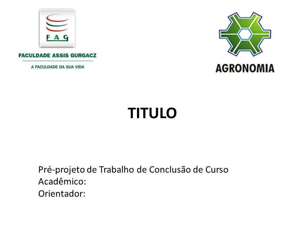 TITULO Pré-projeto de Trabalho de Conclusão de Curso Acadêmico: