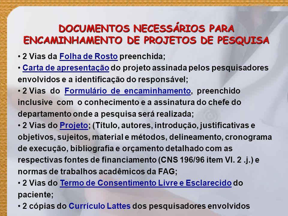 DOCUMENTOS NECESSÁRIOS PARA ENCAMINHAMENTO DE PROJETOS DE PESQUISA