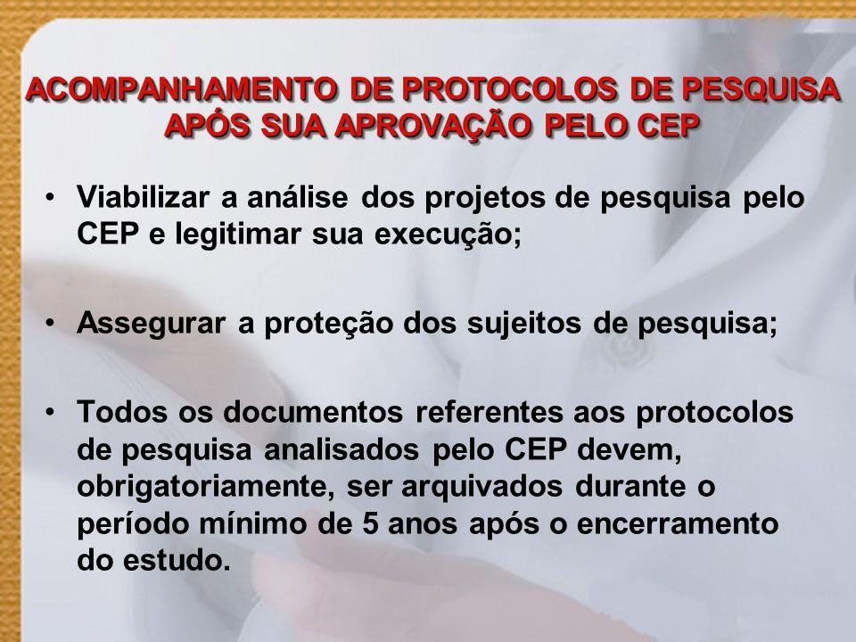 ACOMPANHAMENTO DE PROTOCOLOS DE PESQUISA APÓS SUA APROVAÇÃO PELO CEP