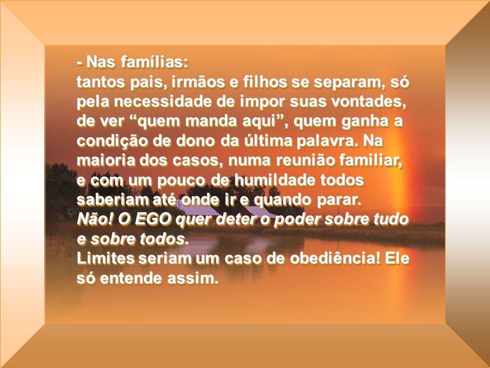 - Nas famílias: