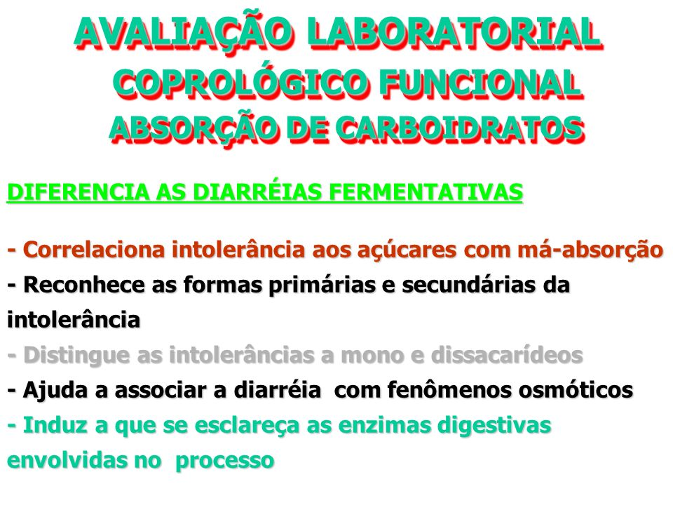 AVALIAÇÃO LABORATORIAL COPROLÓGICO FUNCIONAL ABSORÇÃO DE CARBOIDRATOS