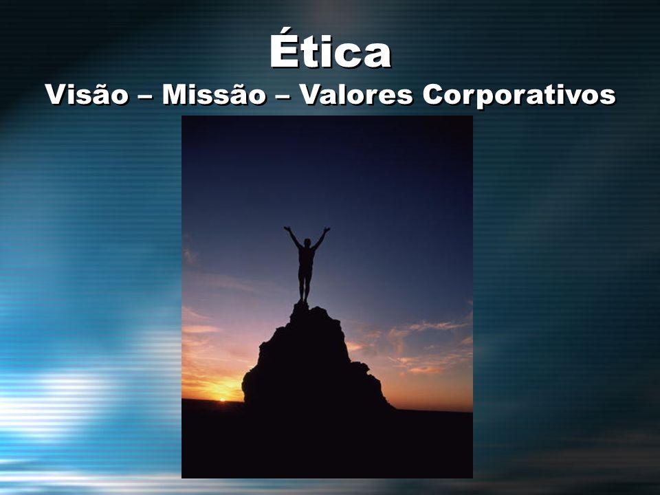 Visão – Missão – Valores Corporativos