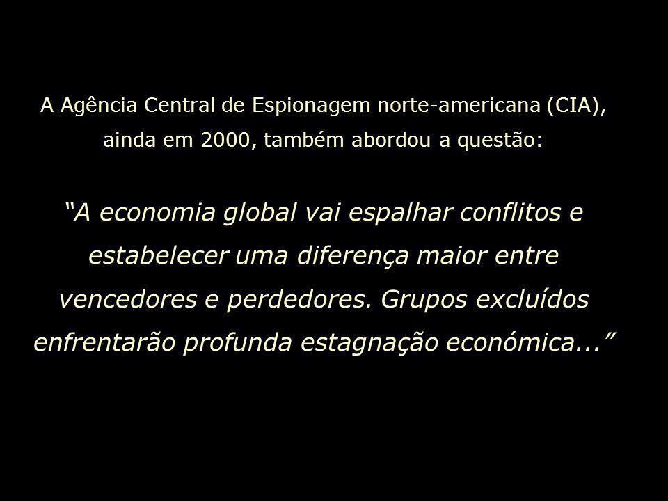 A Agência Central de Espionagem norte-americana (CIA), ainda em 2000, também abordou a questão: