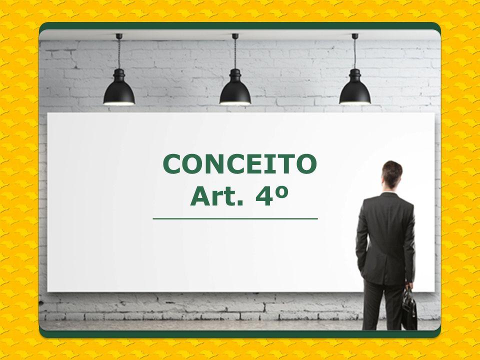 CONCEITO Art. 4º Verificar se todos os conceitos são imprescindíveis.