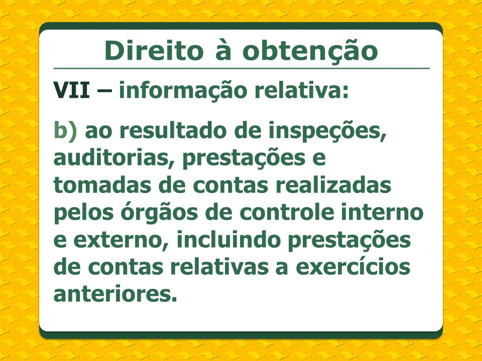 Direito à obtenção VII – informação relativa: