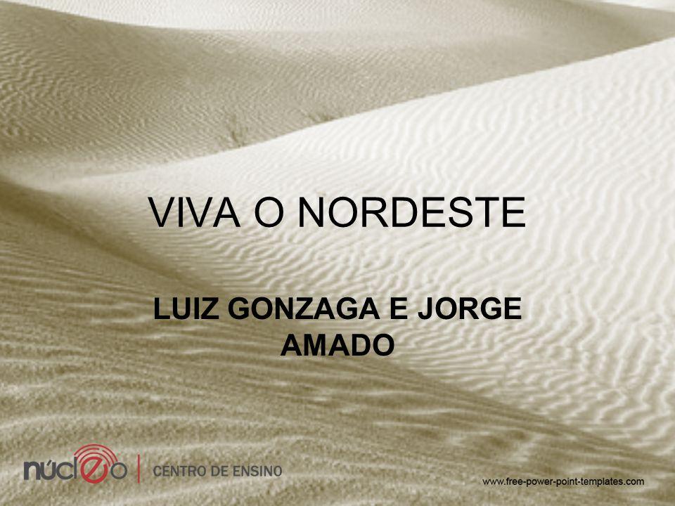LUIZ GONZAGA E JORGE AMADO