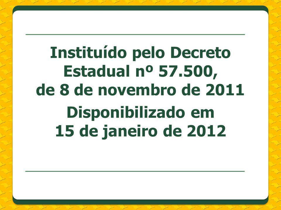 Instituído pelo Decreto Estadual nº 57.500, de 8 de novembro de 2011