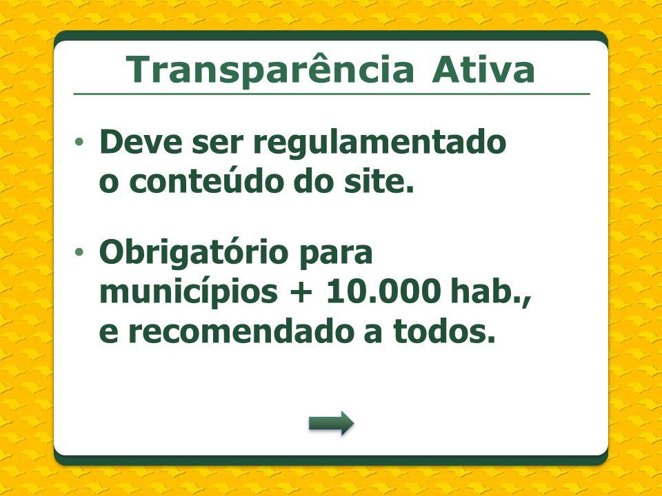 Transparência Ativa Deve ser regulamentado o conteúdo do site.