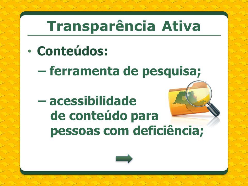 Transparência Ativa Conteúdos: – ferramenta de pesquisa;