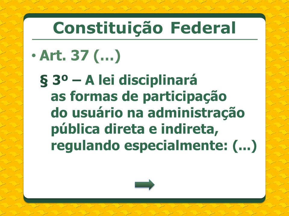 Constituição Federal Art. 37 (…)