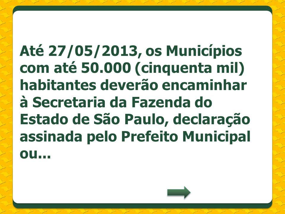 Até 27/05/2013, os Municípios com até 50