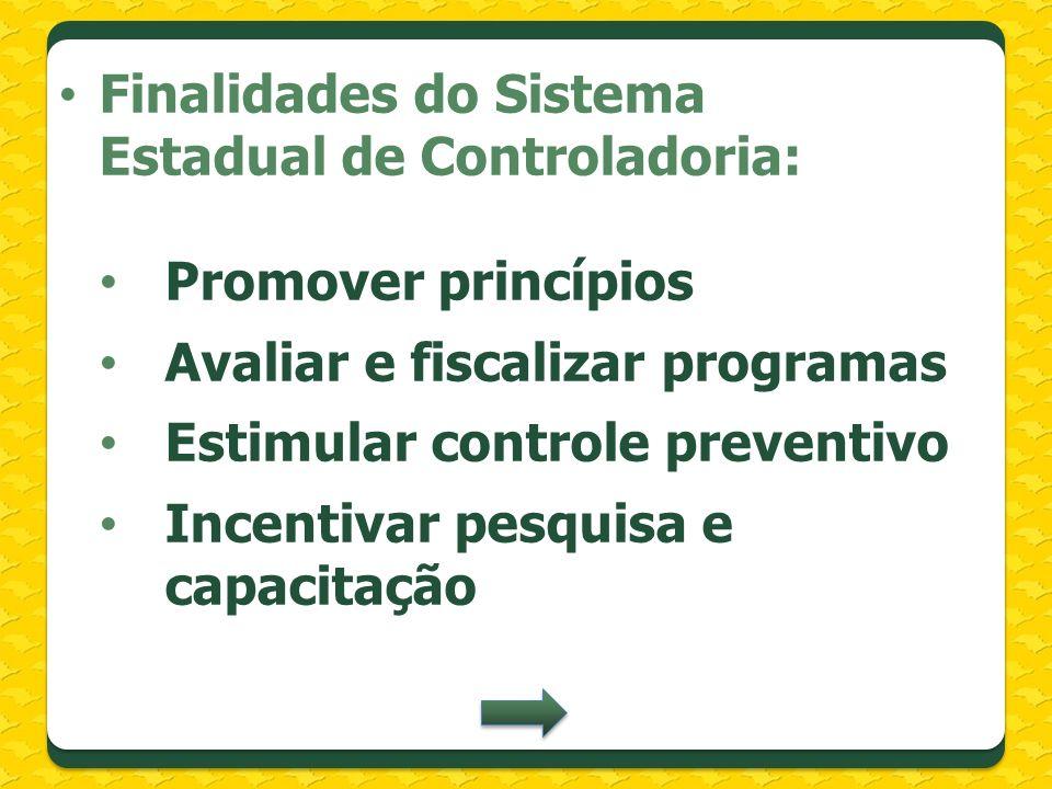 Finalidades do Sistema Estadual de Controladoria: