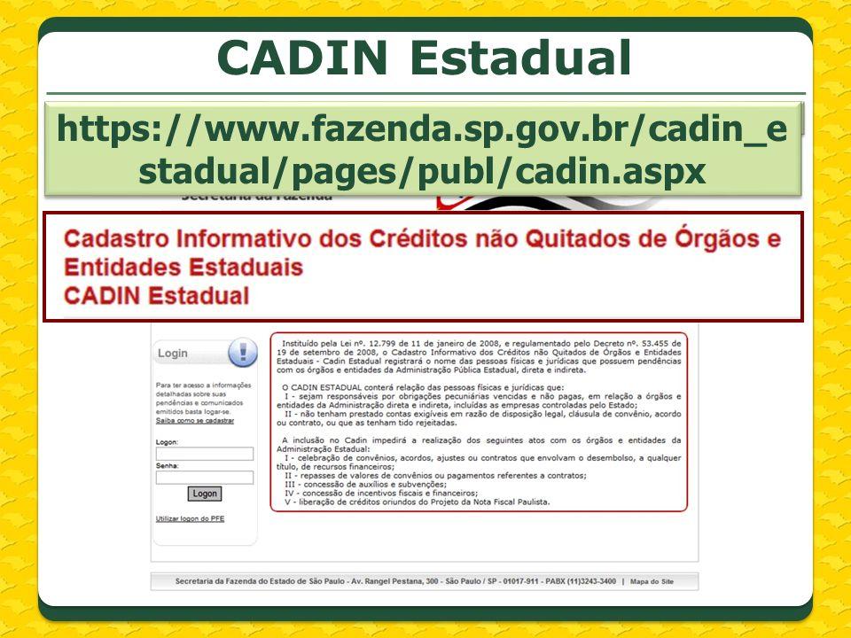 CADIN Estadual https://www.fazenda.sp.gov.br/cadin_estadual/pages/publ/cadin.aspx.