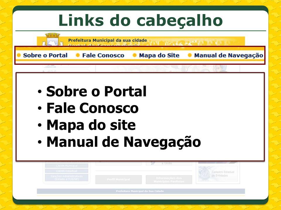 Links do cabeçalho Sobre o Portal Fale Conosco Mapa do site