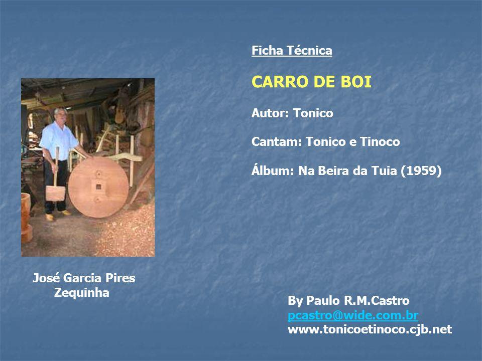 CARRO DE BOI Ficha Técnica Autor: Tonico Cantam: Tonico e Tinoco