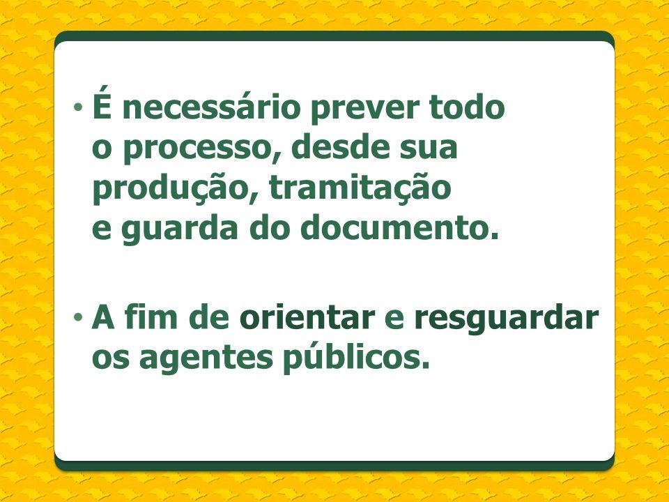 A fim de orientar e resguardar os agentes públicos.