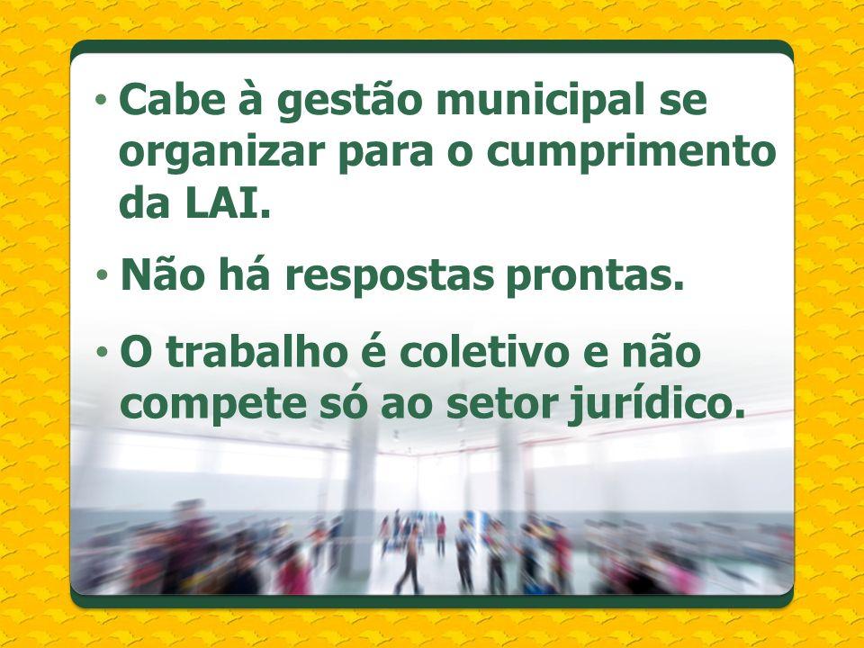 Cabe à gestão municipal se organizar para o cumprimento da LAI.
