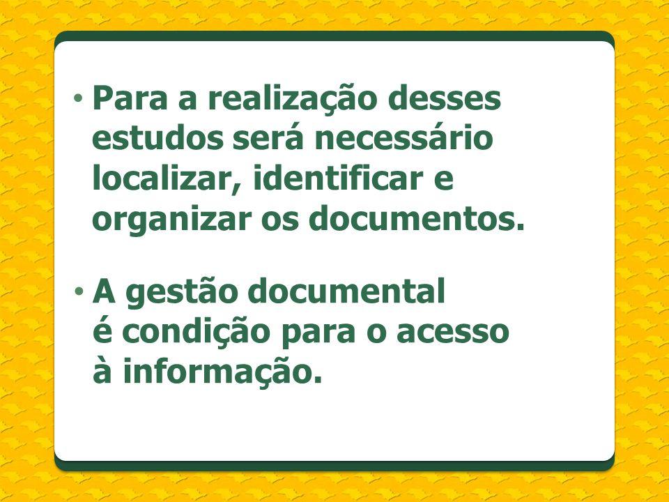 A gestão documental é condição para o acesso à informação.
