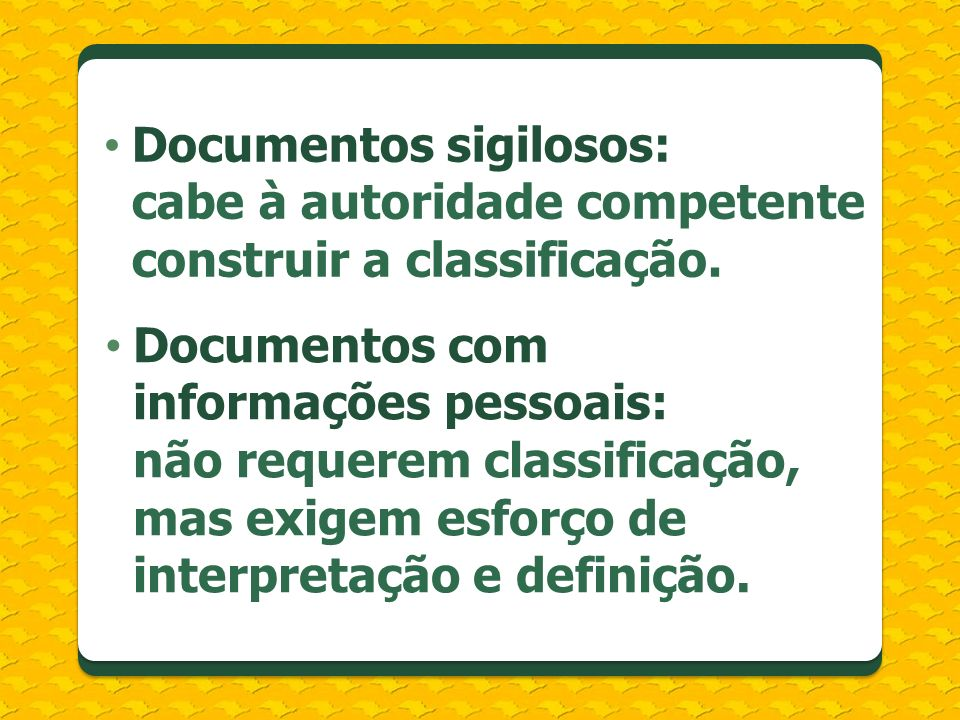 Documentos sigilosos: cabe à autoridade competente construir a classificação.