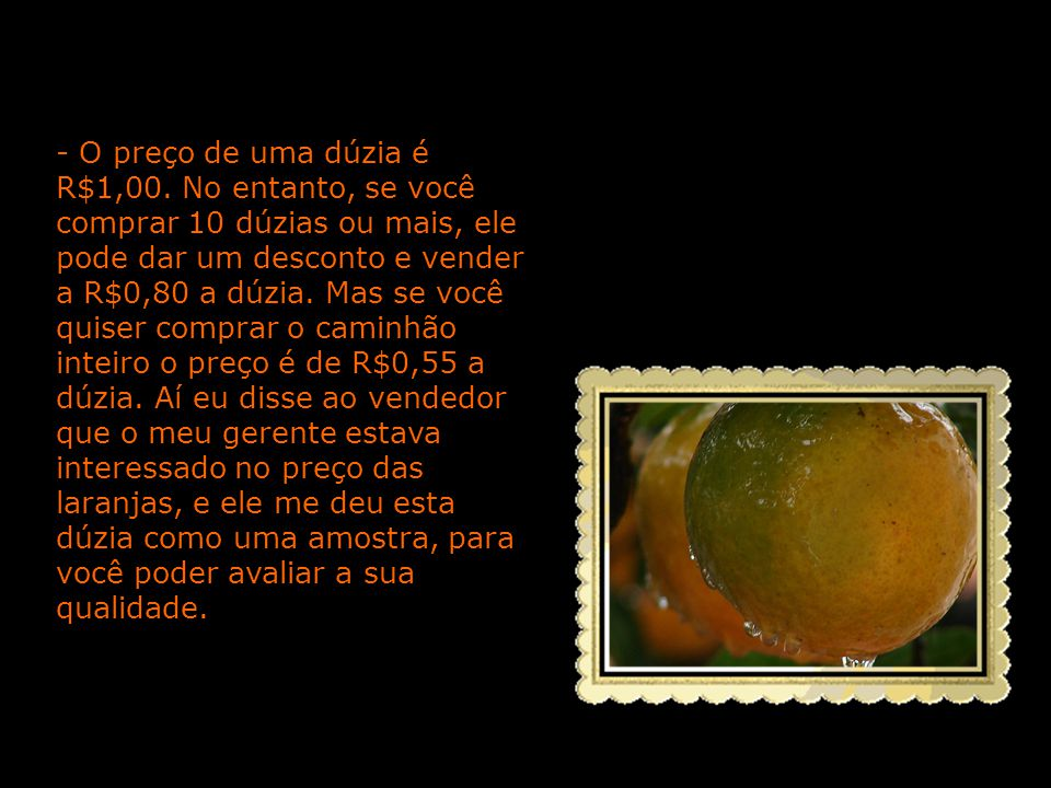- O preço de uma dúzia é R$1,00