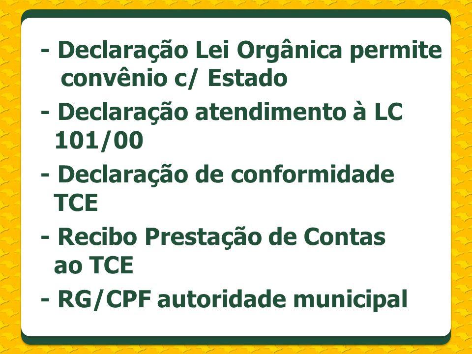 - Declaração Lei Orgânica permite convênio c/ Estado