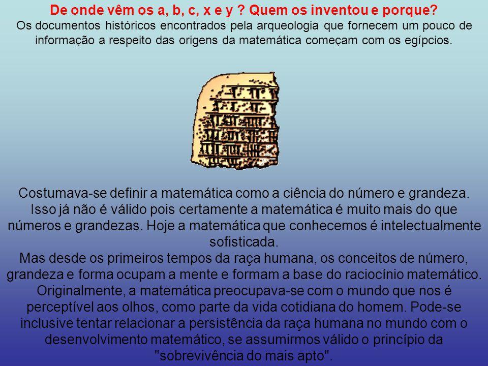 De onde vêm os a, b, c, x e y Quem os inventou e porque