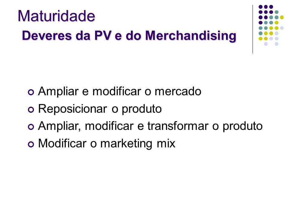 Maturidade Deveres da PV e do Merchandising