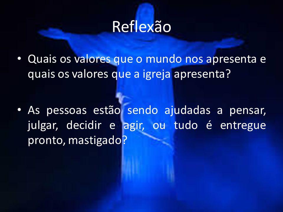 Reflexão Quais os valores que o mundo nos apresenta e quais os valores que a igreja apresenta
