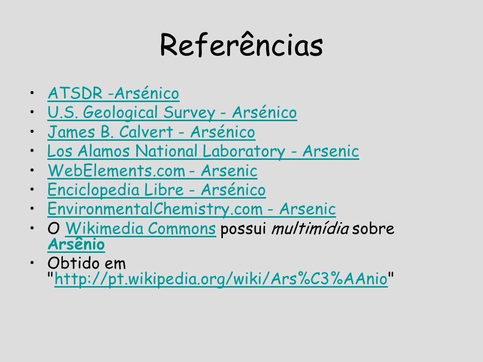 Referências ATSDR -Arsénico U.S. Geological Survey - Arsénico