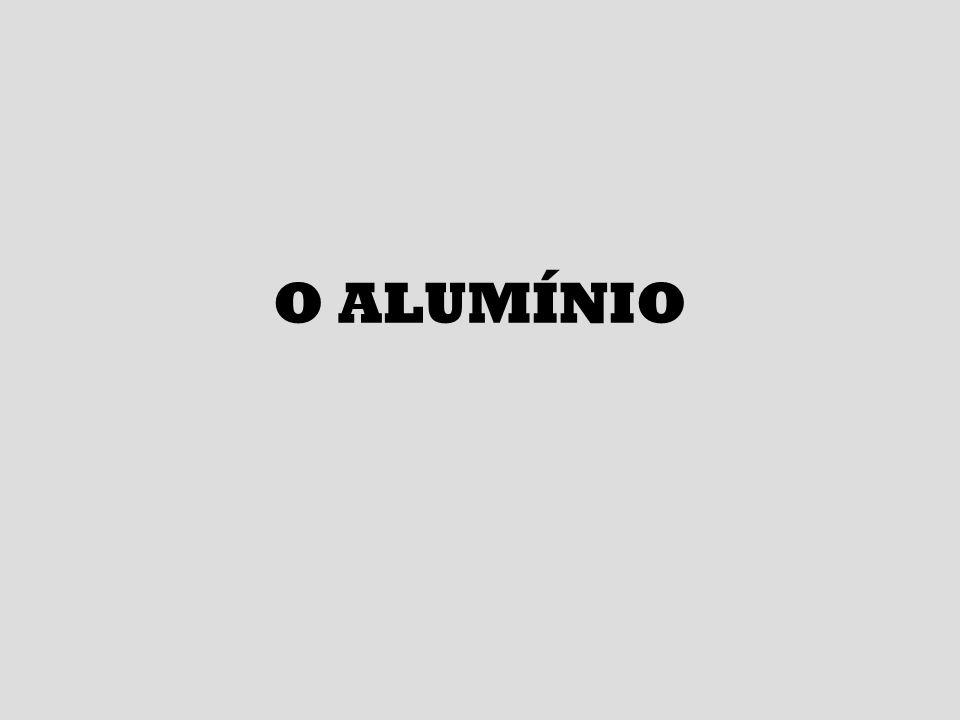 O ALUMÍNIO