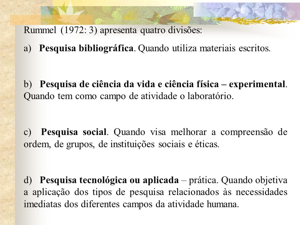 Rummel (1972: 3) apresenta quatro divisões: