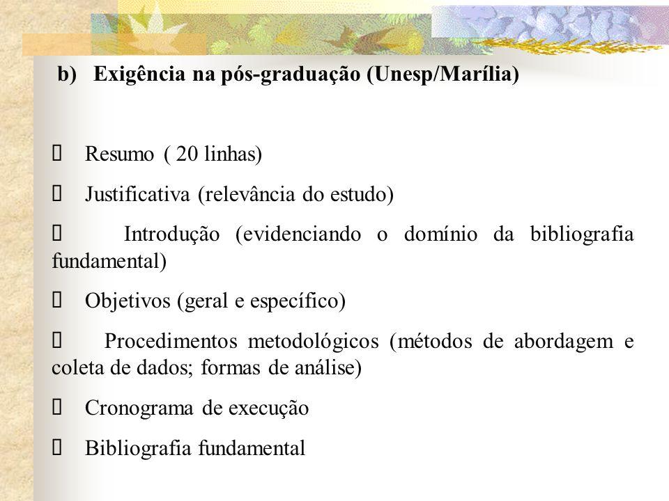 b) Exigência na pós-graduação (Unesp/Marília)