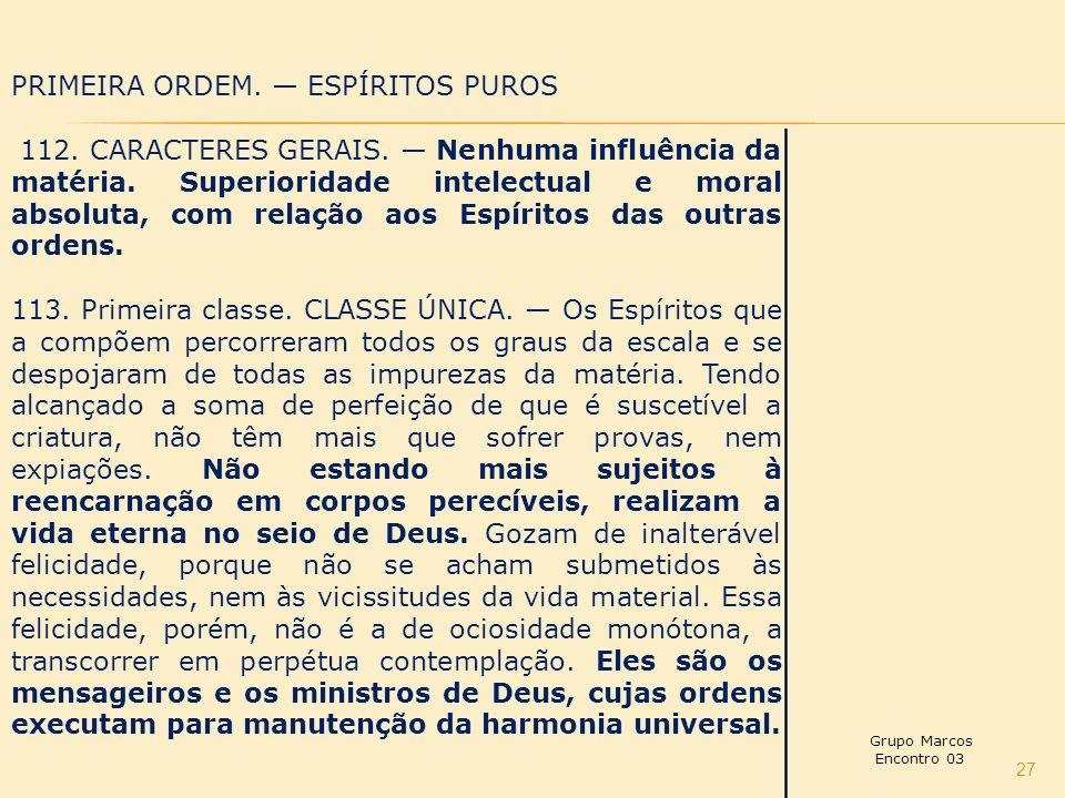 PRIMEIRA ORDEM. — ESPÍRITOS PUROS