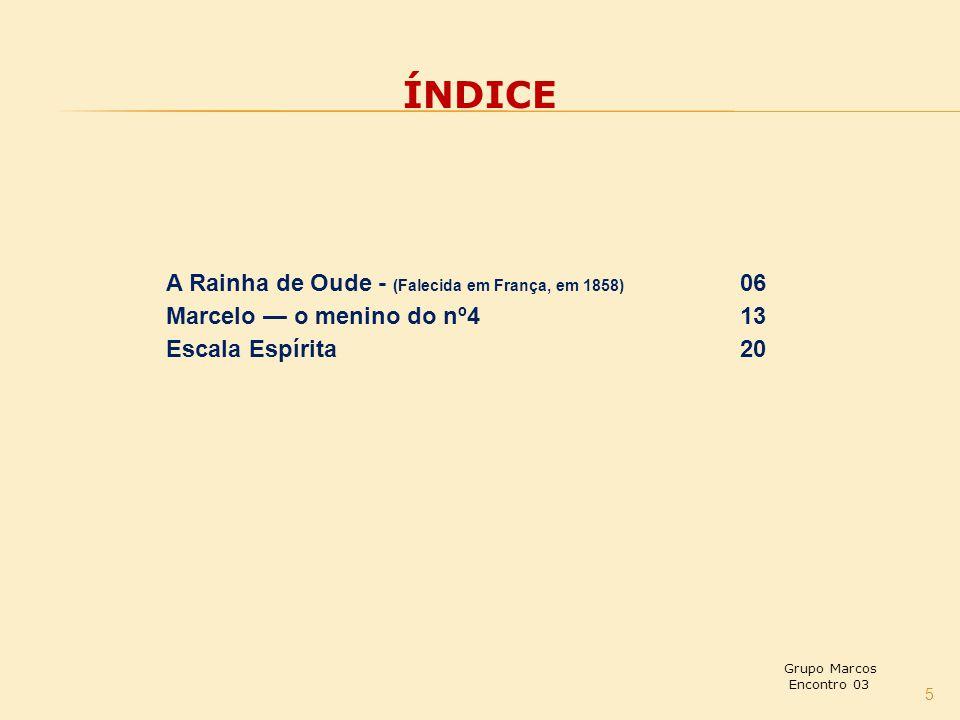 ÍNDICE A Rainha de Oude - (Falecida em França, em 1858) 06