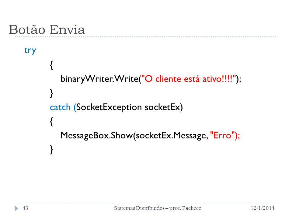 Botão Envia try { binaryWriter.Write( O cliente está ativo!!!! ); }