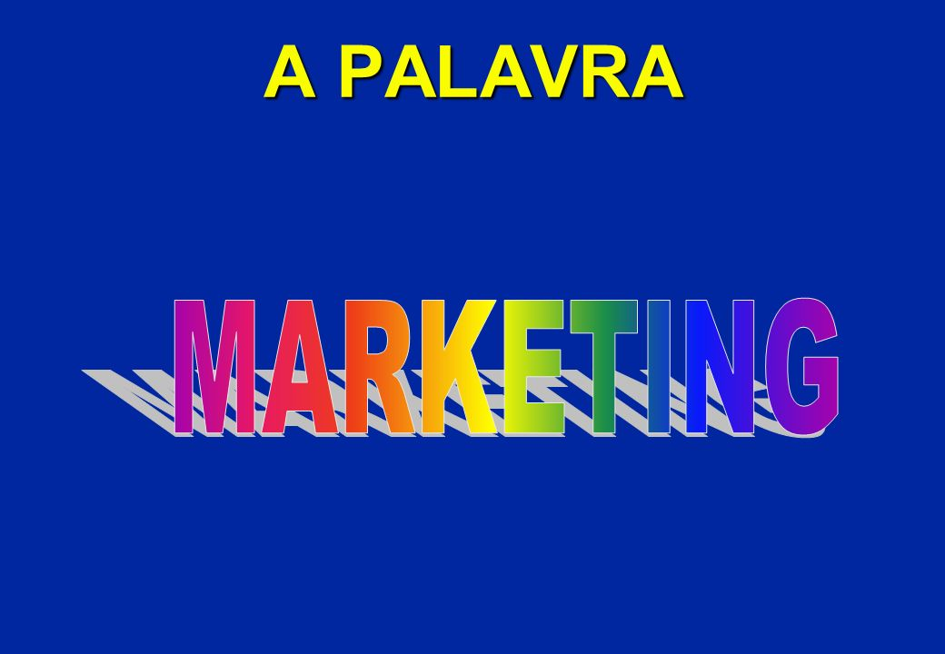 A PALAVRA MARKETING
