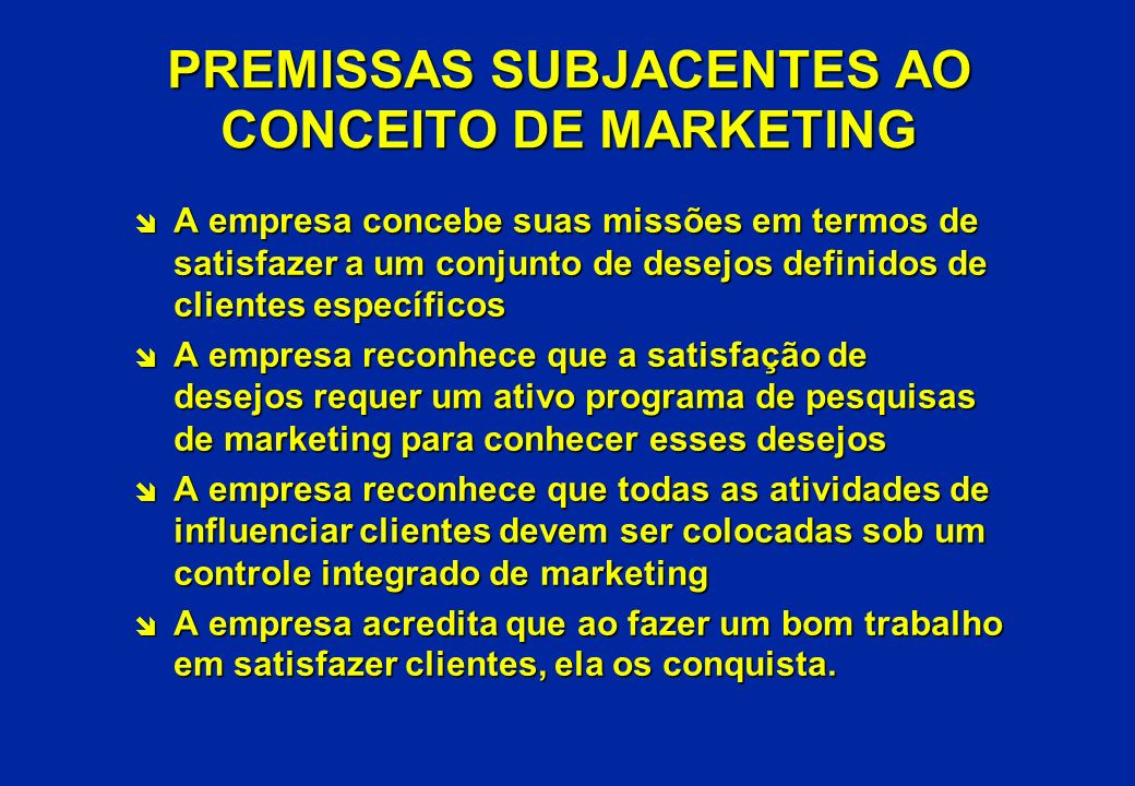PREMISSAS SUBJACENTES AO CONCEITO DE MARKETING