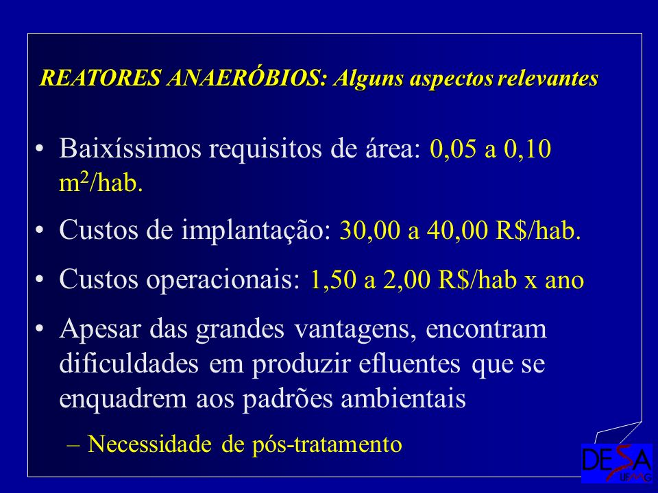 Baixíssimos requisitos de área: 0,05 a 0,10 m2/hab.